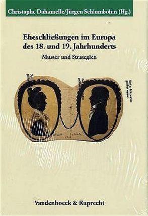Eheschließungen im Europa des 18. und 19. Jahrhunderts von Duhamelle,  Christophe, Schlumbohm,  Jürgen