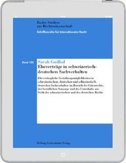 Eheverträge in schweizerisch-deutschen Sachverhalten von Guillod,  Sarah