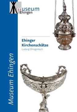Ehinger Kirchenschätze von Ohngemach,  Ludwig
