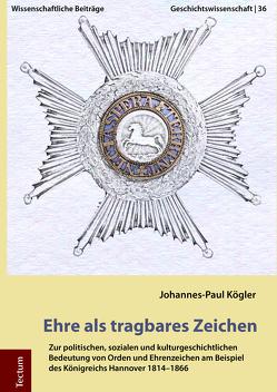 Ehre als tragbares Zeichen von Kögler,  Johannes-Paul