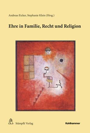 Ehre in Familie, Recht und Religion von Eicker,  Andreas, Klein,  Stephanie