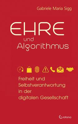 Ehre und Algorithmus von Sigg,  Gabriele Maria