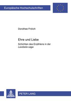Ehre und Liebe von Frölich,  Dorothee