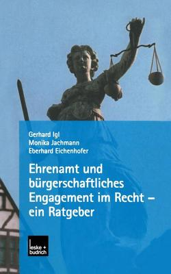 Ehrenamt und bürgerschaftliches Engagement im Recht — ein Ratgeber von Eichenhofer,  Eberhard, Igl,  Gerhard, Jachmann,  Monika