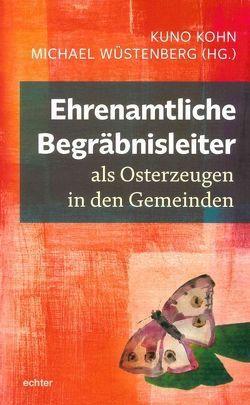 Ehrenamtliche Begräbnisleiter als Osterzeugen in den Gemeinden von Kohn,  Kuno, Wüstenberg,  Michael