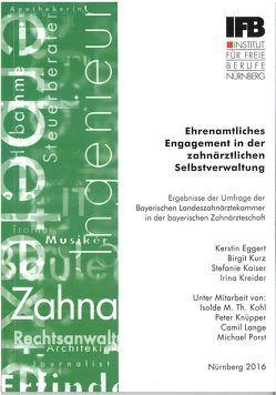 Ehrenamtliches Engagement in der zahnärztlichen Selbstverwaltung von Eggert,  Kerstin, Kaiser,  Stefanie, Kreider,  Irina, Kurz,  Birgit