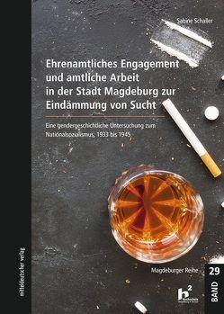 Ehrenamtliches Engagement und amtliche Arbeit in der Stadt Magdeburg zur Eindämmung von Sucht von Schaller,  Sabine