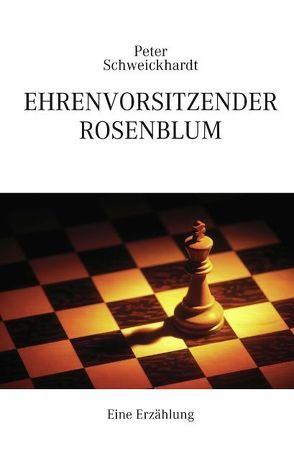 Ehrenvorsitzender Rosenblum von Schweickhardt,  Peter