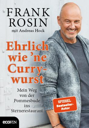 Ehrlich wie 'ne Currywurst von Hock,  Andreas, Rosin,  Frank