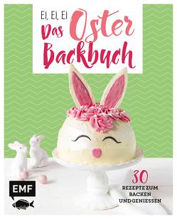Ei, ei, ei – Das Oster-Backbuch von Allhoff,  Melanie, Friedrichs,  Emma, Mönchmeier (Friedrich),  Jennifer