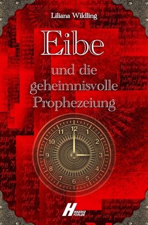 Eibe und die geheimnisvolle Prophezeiung von Liliana,  Wildling