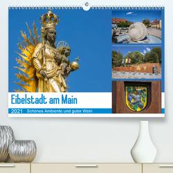 Eibelstadt am Main – Schönes Ambiente und guter Wein (Premium, hochwertiger DIN A2 Wandkalender 2021, Kunstdruck in Hochglanz) von Will,  Hans