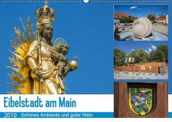 Eibelstadt am Main – Schönes Ambiente und guter Wein (Wandkalender 2019 DIN A2 quer) von Will,  Hans