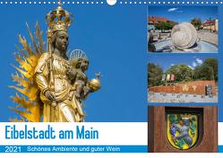 Eibelstadt am Main – Schönes Ambiente und guter Wein (Wandkalender 2021 DIN A3 quer) von Will,  Hans