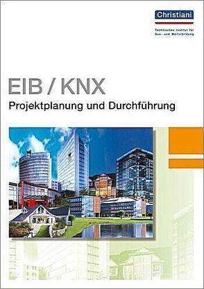 EIB/KNX – Projektplanung und Durchführung von Meyer,  Willi