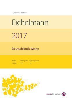 Eichelmann 2017 Deutschlands Weine von Eichelmann,  Gerhard
