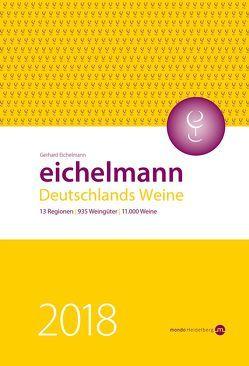 Eichelmann 2018 Deutschlands Weine von Eichelmann,  Gerhard
