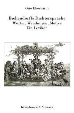 Eichendorffs Dichtersprache von Eberhardt,  Otto