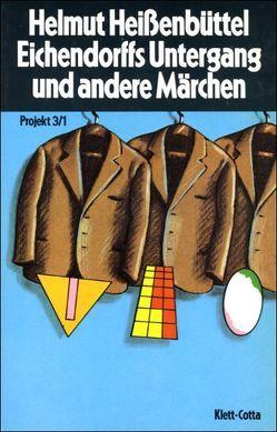 Eichendorffs Untergang und andere Märchen von Heissenbüttel,  Helmut