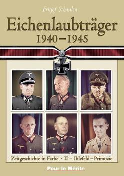 Eichenlaubträger 1940-1945. Band 1: Abraham-Hupfer. Band 2: Ihlefeld-Primozic…. von Schaulen,  Fritjof