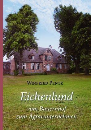 Eichenlund – vom Bauernhof zum Agrarunternehmen von Pentz,  Winfried