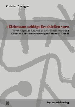 »Eichmann schlägt Erschießen vor« von Spengler,  Christian