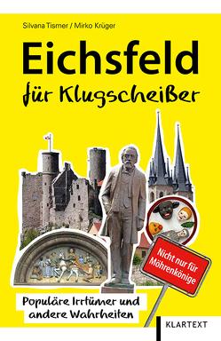 Eichsfeld für Klugscheißer von Krüger,  Mirko, Tismer,  Silvana