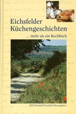 Eichsfelder Küchengeschichten von Behrens-Egge,  Mathias, Beutler,  Martin, Creuzburg,  Heiko