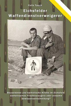 Eichsfelder Waffendienstverweigerer von Tasch,  Felix