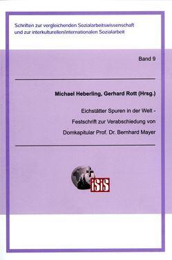 Eichstätter Spuren in der Welt von Heberling,  Michael, Rott,  Gerhard