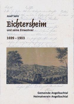 Eichtersheim und seine Einwohner von Seitz,  Josef