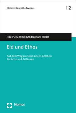 Eid und Ethos von Baumann-Hölzle,  Ruth, Wils,  Jean-Pierre