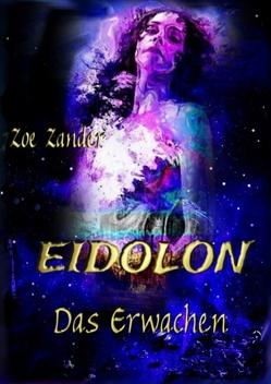 Eidolon – Das Erwachen von Zander,  Zoe