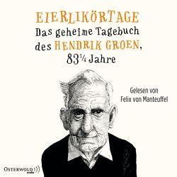 Eierlikörtage von Groen,  Hendrik, Kuhn,  Wibke, von Manteuffel,  Felix