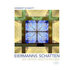 Eiermanns Schatten von Schmitt,  Herbert