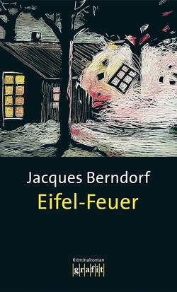 Eifel-Feuer von Berndorf,  Jacques
