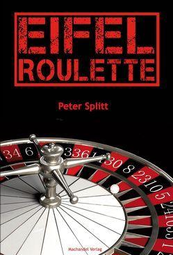 Eifel-Roulette von Splitt,  Peter
