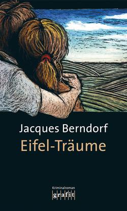 Eifel-Träume von Berndorf,  Jacques