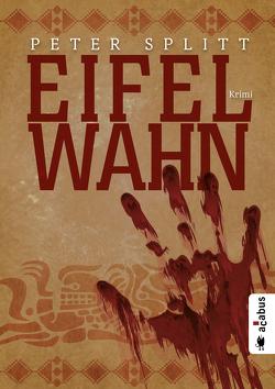 Eifel-Wahn von Splitt,  Peter