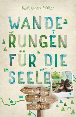 Eifel. Wanderungen für die Seele von Müller,  Karl-Georg