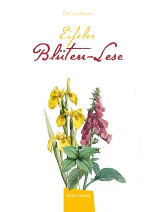 Eifeler Blüten-Lese von Arens,  Detlev