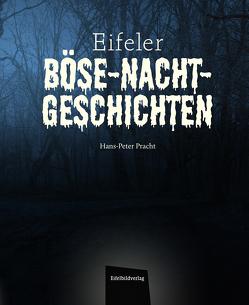 Eifeler Böse-Nacht-Geschichten von Pracht,  Hans-Peter