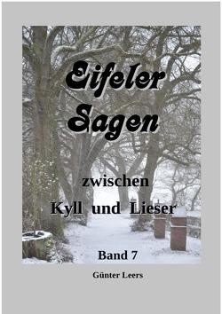 Eifeler Sagen zwischen Kyll und Lieser / Sagen zwischen Kyll und Lieser Band 7 von Leers,  Günter
