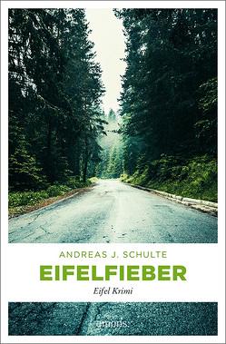 Eifelfieber von Schulte,  Andreas J.