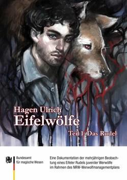 Eifelwölfe Band 1 Das Rudel von Dräcker,  Edmund F., Münschke dwb,  Frank, Ulrich,  Hagen