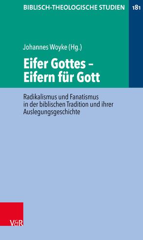 Eifer Gottes – Eifern für Gott von Frey,  Jörg, Hartenstein,  Friedhelm, Janowski,  Bernd, Konradt,  Matthias, Woyke,  Johannes