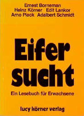 Eifersucht von Borneman,  Ernest, Körner,  Heinz, Lankor,  Edit, Plack,  Arno, Schmidt,  Adalbert
