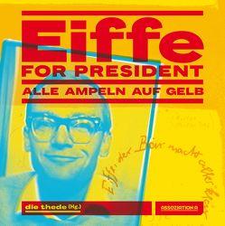 Eiffe for President von Bau,  Christian, Dieckhoff,  Artur