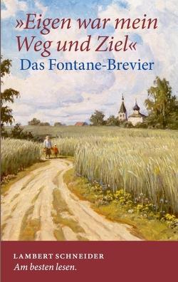 »Eigen war mein Weg und Ziel« von Christoffel,  Karl, Fontane,  Theodor