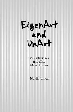 EigenArt und UnArt von Jansen,  Norill